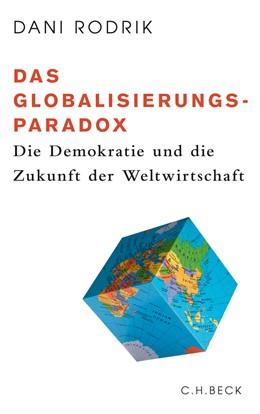 Abbildung von Rodrik, Dani | Das Globalisierungs-Paradox | 2011 | Die Demokratie und die Zukunft...