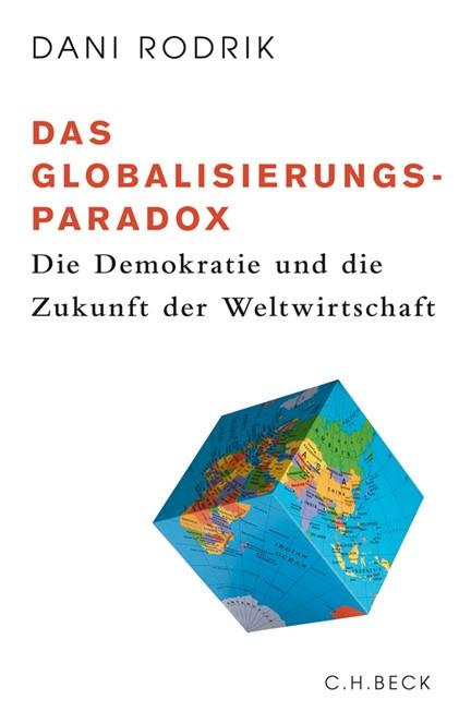 Cover: Dani Rodrik, Das Globalisierungs-Paradox