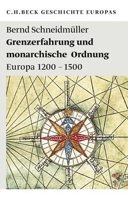 Abbildung von Schneidmüller, Bernd   Grenzerfahrung und monarchische Ordnung   2011   Europa 1200-1500   1982