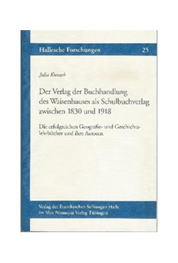 Abbildung von Kreusch | Der Verlag der Buchhandlung des Waisenhauses als Schulbuchverlag zwischen 1830 und 1918 | 2008 | Die erfolgreichen Geografie- u... | 25
