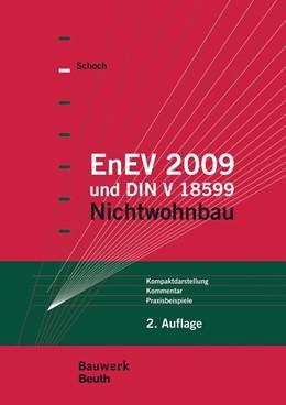 Abbildung von Schoch | EnEV 2009 und DIN V 18599 | 2009 | Nichtwohnbau Kompaktdarstellun...
