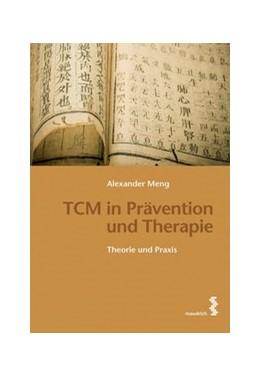 Abbildung von Meng | TCM in Prävention und Therapie | 2011 | Theorie und Praxis