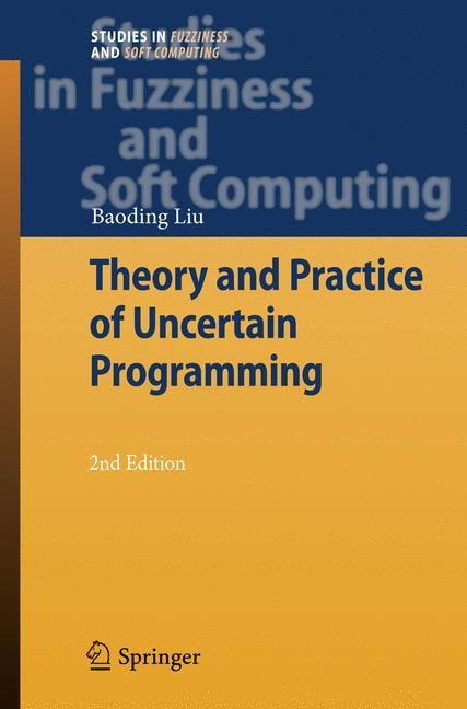 Theory and Practice of Uncertain Programming | Liu, 2010 | Buch (Cover)