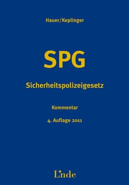 SPG - Sicherheitspolizeigesetz   Hauer / Keplinger   4., aktualisierte Auflage 2011, 2011   Buch (Cover)