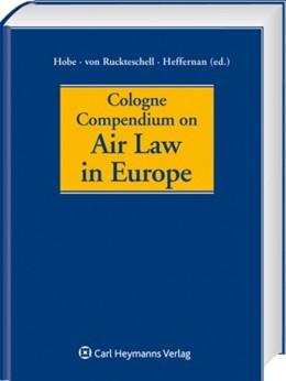 Abbildung von Hobe / von Ruckteschell / Heffernan (Hrsg.) | Cologne Compendium on Air Law in Europe | 2013