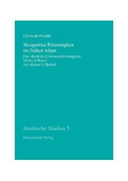 Abbildung von Pitschke | Skrupulöse Frömmigkeit im frühen Islam | 2010 | Das