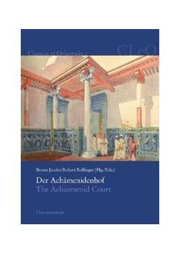 Abbildung von Jacobs / Rollinger | Der Achämenidenhof / The Achaemenid Court | 2010 | Akten des 2. Internationalen K... | 2