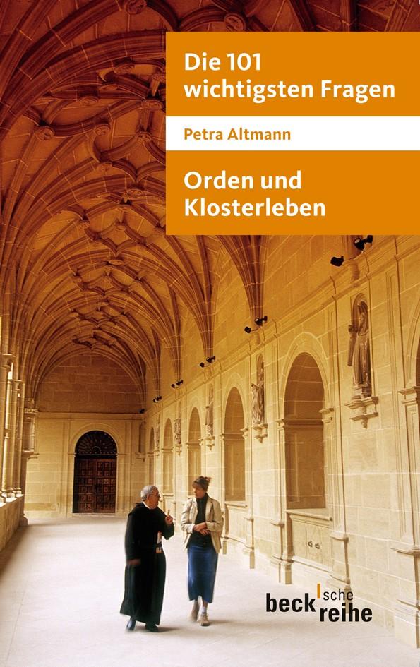 Die 101 wichtigsten Fragen: Orden und Klosterleben | Altmann, Petra, 2011 | Buch (Cover)