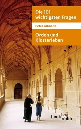 Abbildung von Altmann, Petra | Die 101 wichtigsten Fragen: Orden und Klosterleben | 2011 | Mit Antworten von Abtprimas No... | 7031