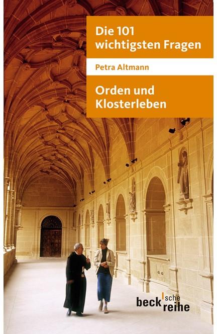 Cover: Petra Altmann, Die 101 wichtigsten Fragen: Orden und Klosterleben
