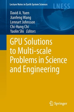 Abbildung von Yuen / Wang / Chi / Johnsson / Ge / Shi | GPU Solutions to Multi-scale Problems in Science and Engineering | 2013