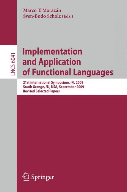 Implementation and Application of Functional Languages | Morazán / Scholz | 1st Edition., 2010 | Buch (Cover)
