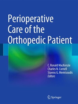 Abbildung von MacKenzie / Cornell | Perioperative Care of the Orthopedic Patient | 1. Auflage | 2014 | beck-shop.de
