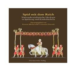Abbildung von Merkel / Dittrich | Spiel mit dem Reich | 2011 | Nationalsozialistisches Gedank... | 65