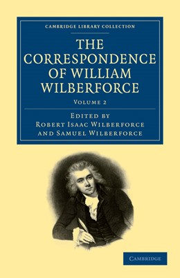 Abbildung von Wilberforce | The Correspondence of William Wilberforce | 1. Auflage | 2011 | beck-shop.de