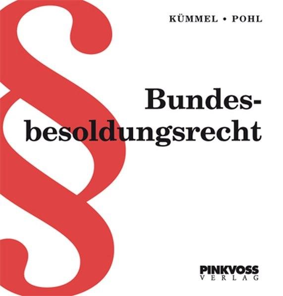 Abbildung von Kümmel / Pohl | Bundesbesoldungsrecht | Loseblattwerk mit 70. Aktualisierung | 2018