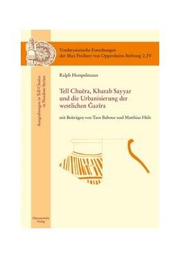 Abbildung von Hempelmann | Tell Chuera. Kharab Sayyar und die Urbanisierung der westlichen Djazira | 1. Auflage | 2013 | 2, IV | beck-shop.de