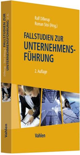 Abbildung von Dillerup / Stoi (Hrsg.) | Fallstudien zur Unternehmensführung | 2. Auflage | 2012 | beck-shop.de
