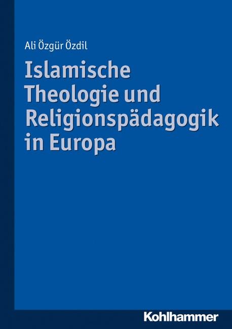 Islamische Theologie und Religionspädagogik in Europa | Özdil | 1. Auflage 2011, 2011 | Buch (Cover)