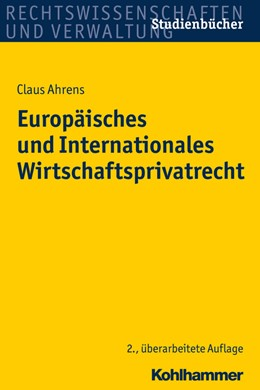 Abbildung von Ahrens | Europäisches und Internationales Wirtschaftsprivatrecht | 2. Auflage | 2017 | beck-shop.de