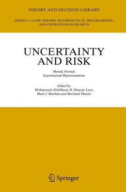 Abbildung von Abdellaoui / Luce / Machina / Munier   Uncertainty and Risk   1st Edition. Softcover version of original hardcover edition 2007   2010   Mental, Formal, Experimental R...   41