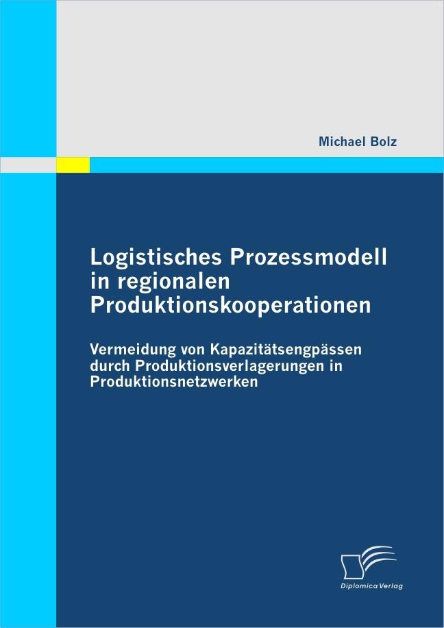 Abbildung von Bolz | Logistisches Prozessmodell in regionalen Produktionskooperationen | 2011