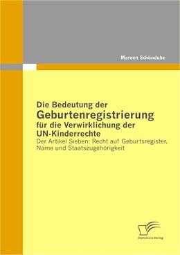 Abbildung von Schöndube | Die Bedeutung der Geburtenregistrierung für die Verwirklichung der UN-Kinderrechte | 2011 | Der Artikel Sieben: Recht auf ...