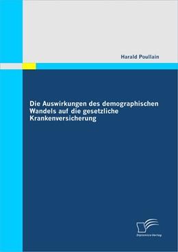 Abbildung von Poullain | Die Auswirkungen des demographischen Wandels auf die gesetzliche Krankenversicherung | 2011