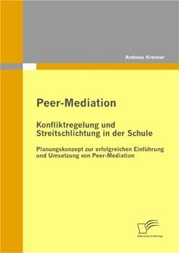 Abbildung von Krenner   Peer-Mediation: Konfliktregelung und Streitschlichtung in der Schule   2011   Planungskonzept zur erfolgreic...