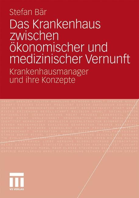 Das Krankenhaus zwischen ökonomischer und medizinischer Vernunft | Bär, 2011 | Buch (Cover)