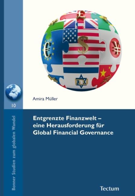 Entgrenzte Finanzwelt – eine Herausforderung für Global Financial Governance | Müller, 2011 | Buch (Cover)