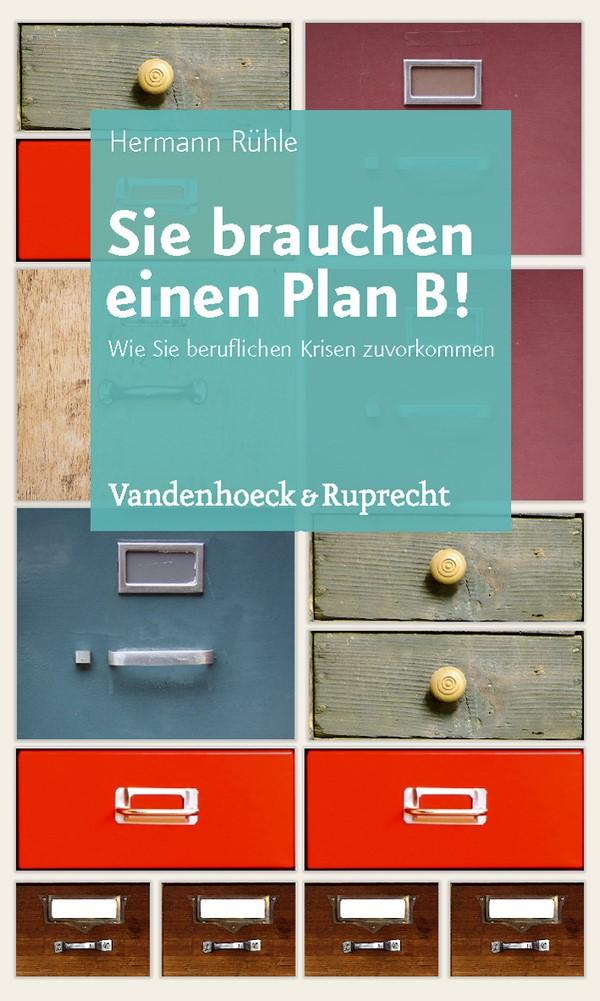 Abbildung von Rühle | Sie brauchen einen Plan B! | 2011