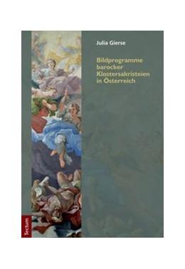 Abbildung von Gierse | Bildprogramme barocker Klostersakristeien in Österreich | 2011