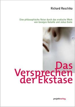 Abbildung von Reschika   Das Versprechen der Ekstase   2011   Eine philosophische Reise durc...