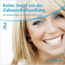 Abbildung von Prager / Arps / Wiesemann | Keine Angst vor der Zahnarztbehandlung | 2009