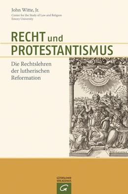 Abbildung von Witte   Recht und Protestantismus   2014   Die Rechtslehren der lutherisc...
