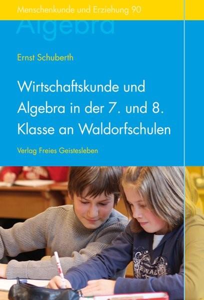 Abbildung von Wirtschaftskunde und Algebra in der 7. und 8. Klasse an Waldorfschulen | 2008