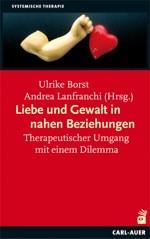 Liebe und Gewalt in nahen Beziehungen | Borst / Lanfranchi | 2011, 2011 | Buch (Cover)