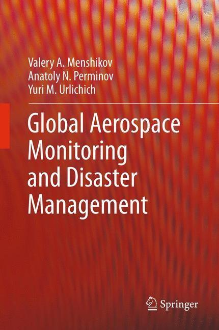Abbildung von Menshikov / Perminov / Urlichich | Global Aerospace Monitoring and Disaster Management | 2011
