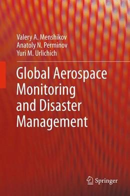 Abbildung von Menshikov / Perminov | Global Aerospace Monitoring and Disaster Management | 1. Auflage | 2011 | beck-shop.de