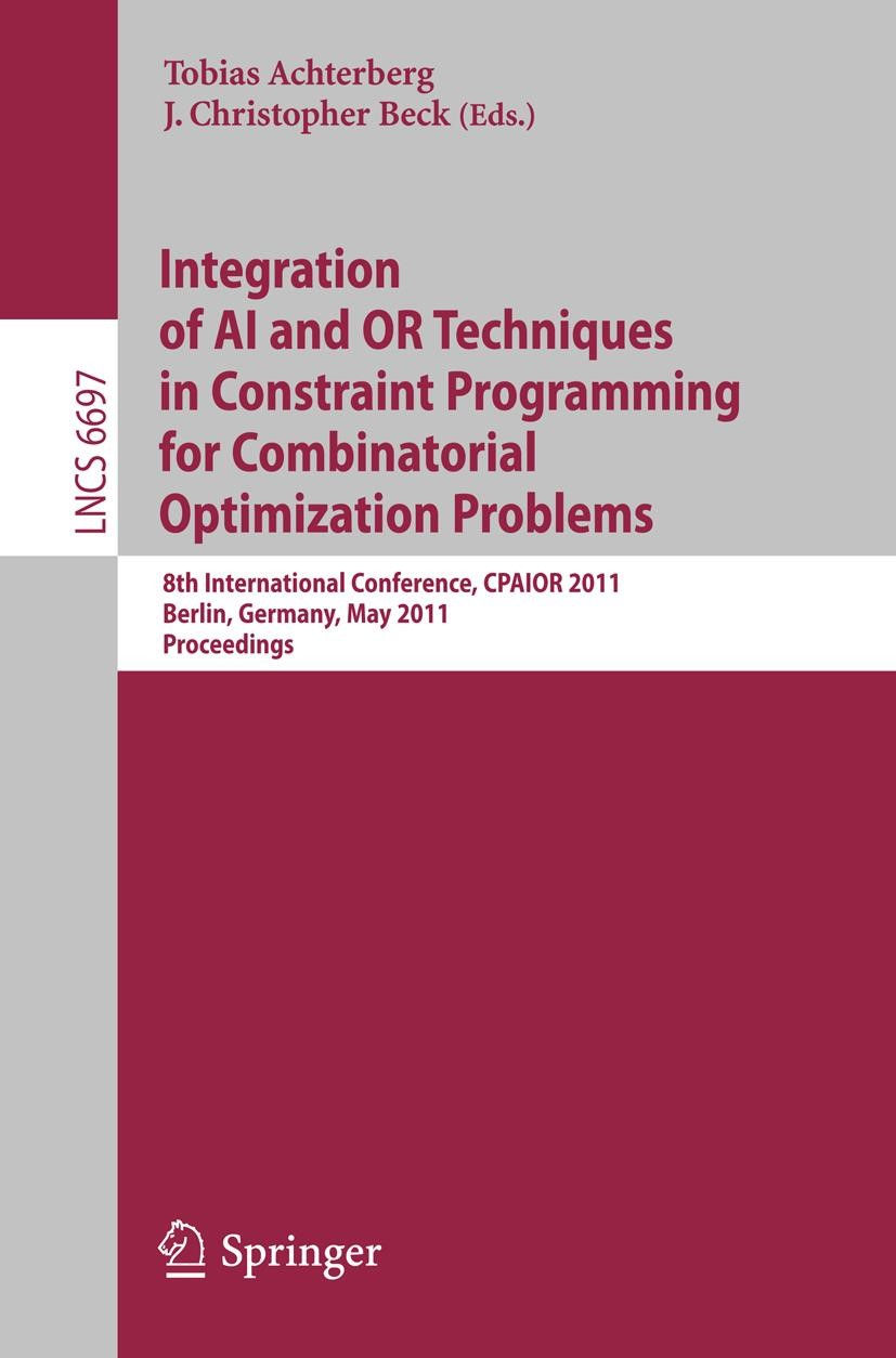 Abbildung von Achterberg / Beck | Integration of AI and OR Techniques in Constraint Programming for Combinatorial Optimization Problems | 2011
