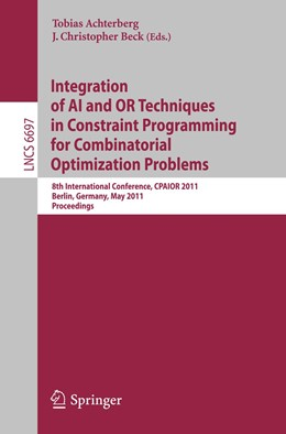 Abbildung von Achterberg / Beck | Integration of AI and OR Techniques in Constraint Programming for Combinatorial Optimization Problems | 2011 | 8th International Conference, ...