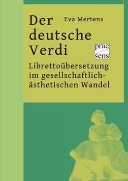 Abbildung von Mertens | Der deutsche Verdi | 2011 | Librettoübersetzung im gesells...