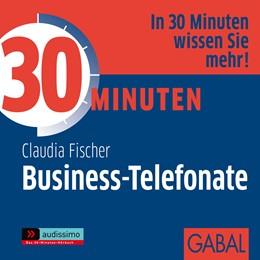 Abbildung von Fischer | 30 Minuten Business-Telefonate | 2011 | 2