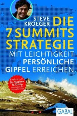 Abbildung von Kroeger | Die 7 Summits Strategie | 2011 | Mit Leichtigkeit persönliche G...
