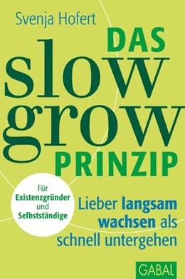 Abbildung von Hofert | Das Slow-Grow-Prinzip | 1. Auflage 2011 | 2011 | Lieber langsam wachsen als sch...