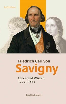 Abbildung von Rückert | Friedrich Carl von Savigny | 1. Auflage | 2021 | beck-shop.de