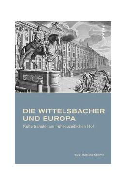 Abbildung von Krems   Die Wittelsbacher und Europa   2012