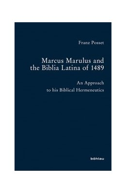Abbildung von Posset | Marcus Marulus and the Biblia Latina of 1489 | 2013 | An Approach to his Biblical He... | 74