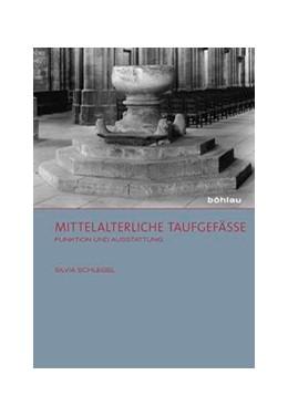 Abbildung von Schlegel | Mittelalterliche Taufgefäße | 2013 | Funktion und Ausstattung | 3
